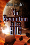 No Revolution Is Too Big